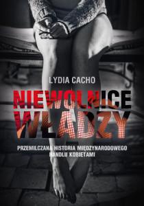 """Okładka książki """"Niewolnice władzy"""" Lydii Cacho"""