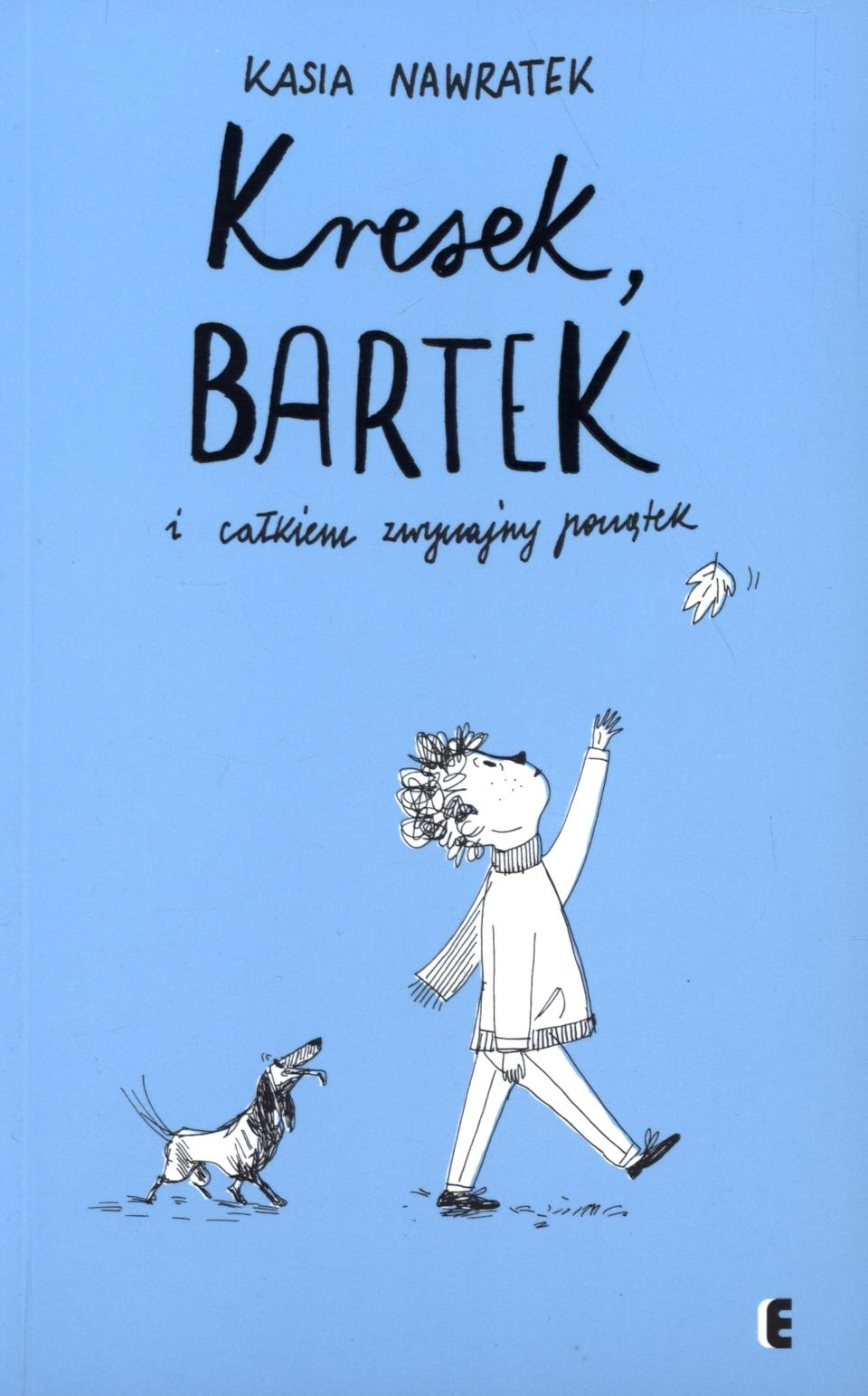 Kresek, Bartek i całkiem zwyczajny początek