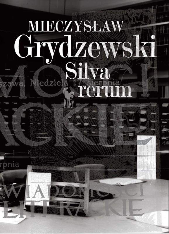 """Mieczysław Grydzewski """"Silva rerum"""""""